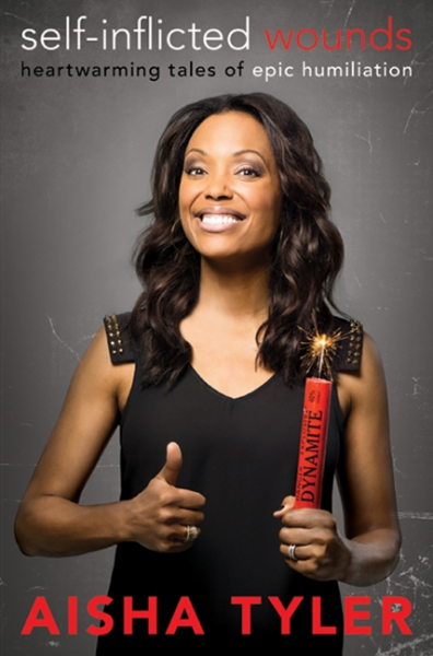 Self Inflicted Wounds Aisha Tyler
