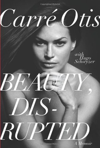 Beauty Disrupted Carre Otis